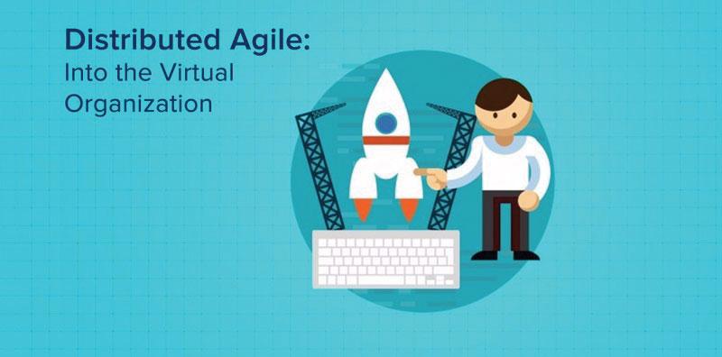 Distributed Agile - Into the Virtual Organization
