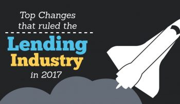 Top changes that ruled the lending sector in 2017