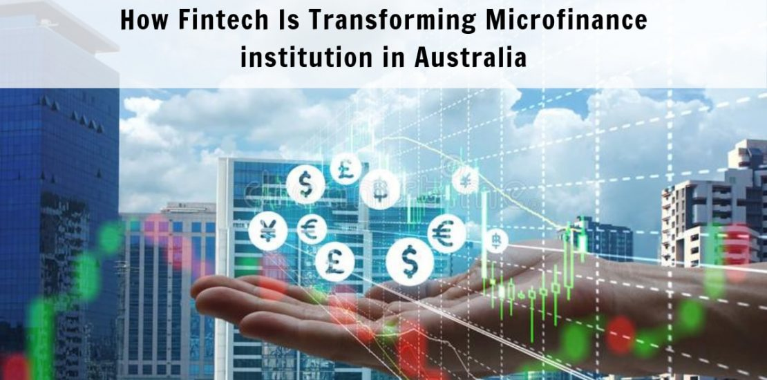 How Fintech Is Transforming Microfinance institution in Australia