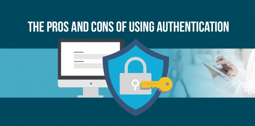 pros and cons of using authentication