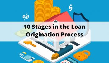 10 stages of loan origination process
