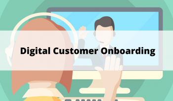 Digital Customer Onboarding - Post Covid