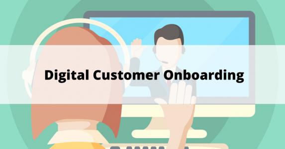 Digital Customer Onboarding - Post Covid