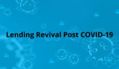 Lending Revival Post COVID-19