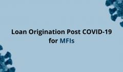 Loan Origination Post COVID-19 for MFIs(3)