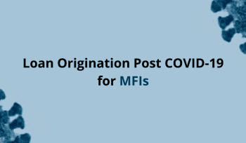 Loan Origination Post COVID-19 for MFIs(3)