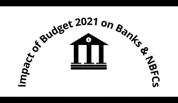 Impact of Budget 2021 on Banks & NBFCs