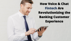 How Voice & Chat Fintech Are Revolutionizing the Banking Customer Experience